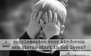 Supplementen voor kinderen: een sterke start in het leven?